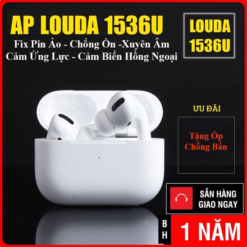 Tai Nghe Airpod Pro Louda 1536U Cảm Biến Hồng Ngoại Chống Ồn Xuyên Âm - Định Vị Đổi Tên - Sạc Không Dây
