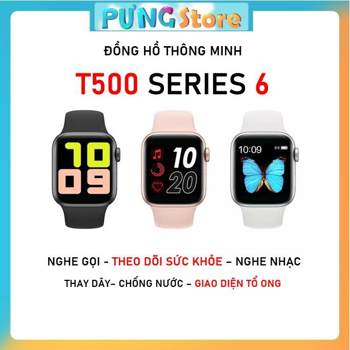 Đồng Hồ Thông Minh T500 Seri 6 Bản mói nhất 2021 - Thay Hình nền, Kết Nối Bluetooth, Thay Dây, Theo dõi sức khỏe